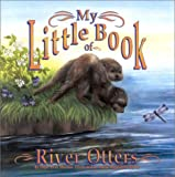 My Little Book of River Otters (My Little Book Series)