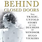 Behind Closed Doors | Hugo Vickers