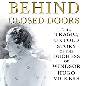 Behind Closed Doors | [Hugo Vickers]