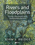 Rivers and Floodplains: Forms, Processes and Sedimentary Record