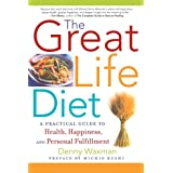 The Great Life Diet: A Practical Guide to Heath, Happiness, and Personal Fulfillment ~ Denny Waxman