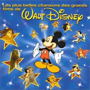 Les Plus Belles Chansons Des Grands Films De Walt Disney