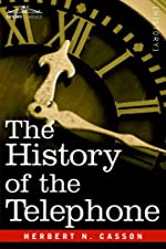 The History of the Telephone by Herbert N. Casson