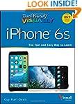 Teach Yourself VISUALLY iPhone 6s: Co...
