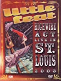 Little Feat - Highwire Act: Live in St. Louis 2003