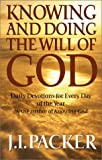 Knowing and Doing the Will of God: Daily Devotions for Every Day of the Year (0517223066) by J.I. Packer