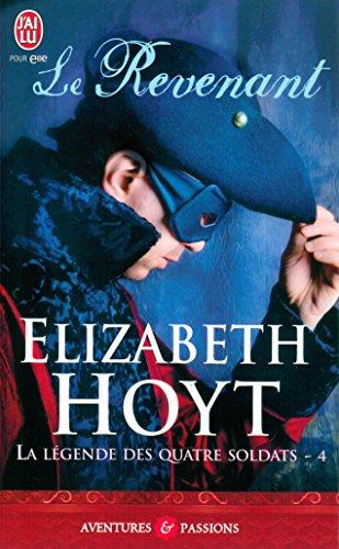 Elizabeth Hoyt - La Légende des quatre soldats - 4 : Le revenant (J'ai lu Aventures & Passions)