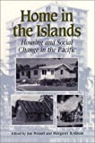 img - for Home in the Islands: Housing and Social Change in the Pacific book / textbook / text book