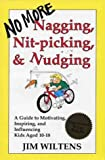 No More Nagging, Nit-Picking, and Nudging