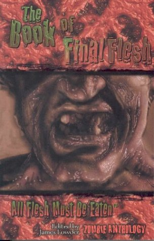 The Book of Final Flesh (All Flesh Must Be Eaten)