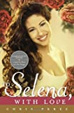img - for By Chris Perez To Selena, with Love (Commemorative Edition) (Cmv) book / textbook / text book