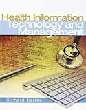 img - for Health Information Technology and Management with Student Workbook 1st Edition by Gartee, Richard (2010) Paperback book / textbook / text book