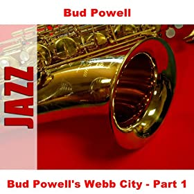 Bud Powell's Webb City - Part 1