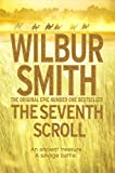 The Seventh Scroll (Egyptian Novels) Wilbur Smith