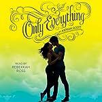 Only Everything: True Love, Book 1 | Kieran Scott