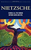 img - for Human. All Too Human & Beyond Good and Evil (Wordsworth Classics of World Literature): AND Beyond Good and Evil by Friedrich Nietzsche ( 2008 ) Paperback book / textbook / text book