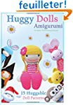 Huggy Dolls Amigurumi: 15 Huggable Do...