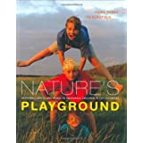Nature's Playground: Activities, Crafts and Games to Encourage Children to get Outdoors: Activities, Crafts and Games to Encourage Your Children to Enjoy the Great Outdoorsby Fiona Danks
