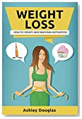 Weight Loss: How to Create and Maintain Motivation