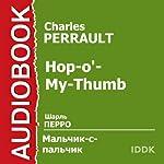 Hop-o'-My-Thumb [Russian Edition] | Charles Perrault