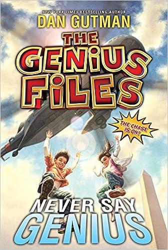 Never Say Genius - The Genius Files Series, Book 2 - Dan Gutman