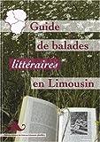 echange, troc Olivier Thuillas - Guide de balades littéraires en Limousin