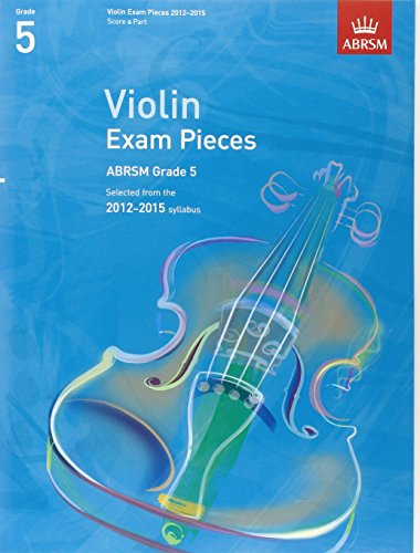Violin Exam Pieces 2012-2015, ABRSM Grade 5, Score & Part: Selected from the 2012-2015 syllabus (ABRSM Exam Pieces)