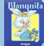 Blanquita - Amigas (Spanish Edition)
