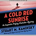 A Cold Red Sunrise (       UNABRIDGED) by Stuart M. Kaminsky Narrated by John McLain