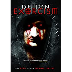 Demon Exorcism: The Devil Inside Maxwell Bastas