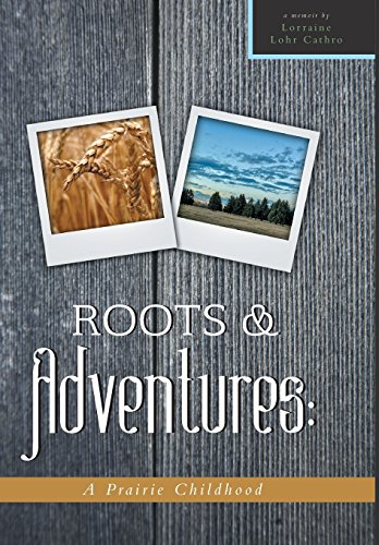 roots-and-adventures-a-prairie-childhood