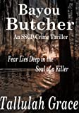 Bayou Butcher (SSCD Crime Thriller Book 3)