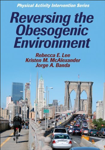 Reversing the Obesogenic Environment (Physical Activity...