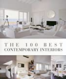 The 100 Best Contemporary Interiors (100 Best (Beta Plus))