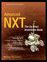 Advanced NXT: The Da Vinci Inventions Book (Technology in Action)