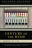 Eduardo Galeano Century of the Wind: Century of Wind V. 3 (Memory of Fire Trilogy)