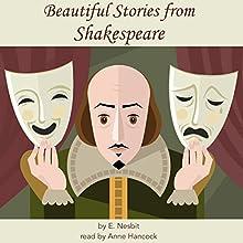 Beautiful Stories from Shakespeare | Livre audio Auteur(s) : E. Nesbit Narrateur(s) : Anne Hancock