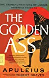 The Golden Ass: The Transformations of Lucius (FSG Classics)