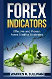 Forex Indicators: Effective and Proven Forex Trading Strategies