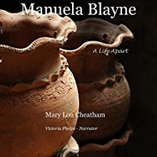 Manuela Blayne: Covington Chronicles, Book 4 Audiobook by Mary Lou Cheatham Narrated by Victoria Phelps