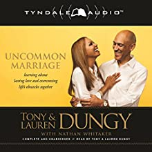 Uncommon Marriage: Learning about Lasting Love and Overcoming Life's Obstacles Together (       UNABRIDGED) by Tony Dungy, Lauren Dungy Narrated by Tony Dungy