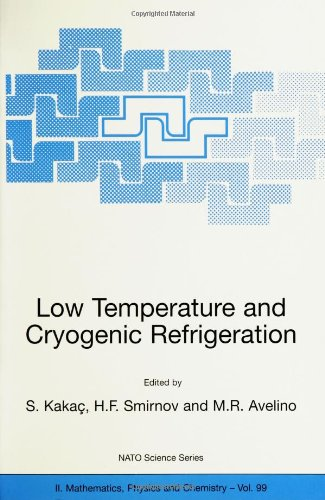 Low Temperature and Cryogenic Refrigeration (NATO Science Series II: Mathematics, Physics and Chemistry)