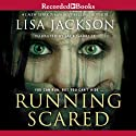 Running Scared (       UNABRIDGED) by Lisa Jackson Narrated by Jack Garrett