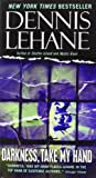 Darkness, Take My Hand (0061998850) by Dennis Lehane