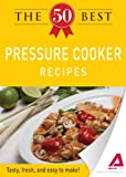 The 50 Best Pressure Cooker Recipes: Tasty, fresh, and easy to make! image