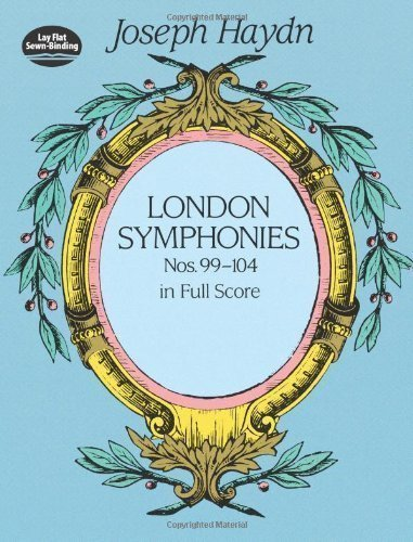 London Symphonies : Nos. 99-104 in Full Score by Haydn, Joseph, Music Scores published by Dover Publications (1999) (London Symphonies Dover compare prices)