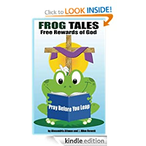 FROG Tales: Pray Before You Leap (Free Rewards of God)