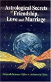 img - for Astrological Secrets of Friendship, Love and Marriage book / textbook / text book