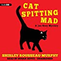 Cat Spitting Mad Audiobook by Shirley Rousseau Murphy Narrated by Susan Boyce