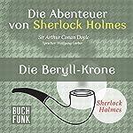 Die Beryll-Krone (Die Abenteuer von Sherlock Holmes) | Arthur Conan Doyle